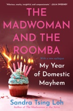 The Madwoman And The Roomba: My Year Of Domestic Mayhem