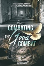 Combating The Good Combat: How To Fight Terrorism With A Peacekeeping Mission