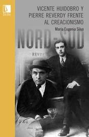 Download Vicente Huidobro y Pierre Reverdy frente al Creacionismo
