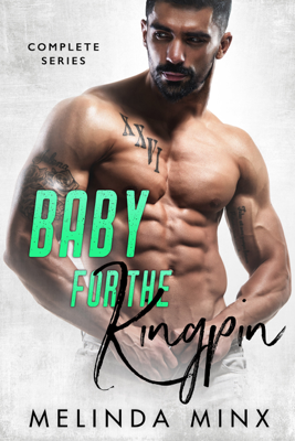 Baby for the Kingpin - Complete Series - Melinda Minx book