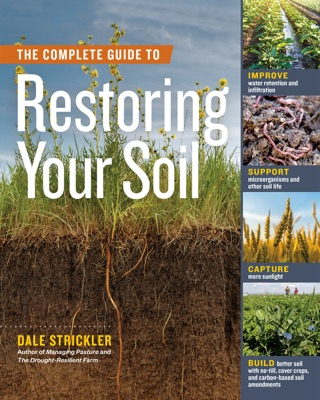 The Complete Guide to Restoring Your Soil