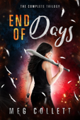 End of Days: The Complete Trilogy (Books 1-3 + Novella)