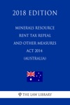 Minerals Resource Rent Tax Repeal And Other Measures Act 2014 Australia 2018 Edition