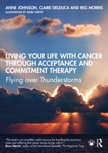 Living Your Life with Cancer through Acceptance and Commitment Therapy