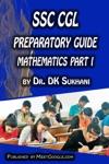 SSC CGL Preparatory Guide -Mathematics Part 1