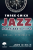 Andy McWain - Three Quick Jazz Practice Tips: for all instruments artwork
