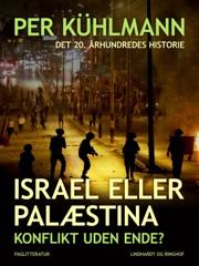 Israel eller Palæstina: Konflikt uden ende?