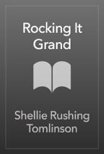 Rocking It Grand