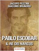 PABLO ESCOBAR, IL RE DEI NARCOS Book Cover