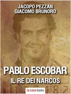 PABLO ESCOBAR, IL RE DEI NARCOS Book Cover