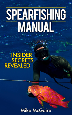 Spearfishing Manual: Insider Secrets Revealed - Mike McGuire book