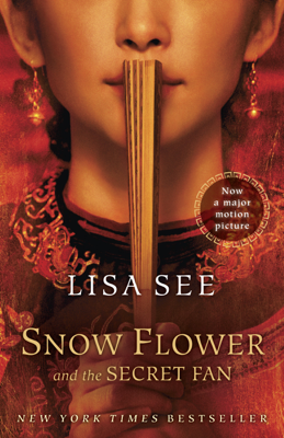 Snow Flower and the Secret Fan - Lisa See book