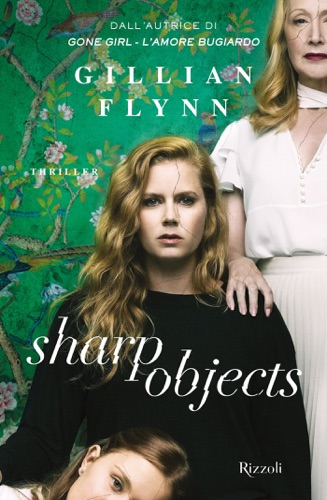 Gillian Flynn - Sharp Objects