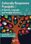 Culturally Responsive Practices In Speech Language And Hearing Sciences