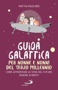 Guida galattica per nonne e nonni del Terzo Millennio Book Cover