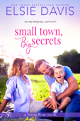 Download and Read Online Small Town, Big Secrets