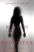 Raison de Redouter (Un Polar Avery Black – Tome 6)