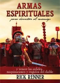 Armas Espirituales para Derrotar Al Enemigo - Rick Renner by  Rick Renner PDF Download