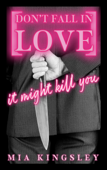 Don't Fall In Love - It Might Kill You