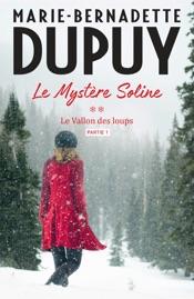 Download Le Mystère Soline, T2 - Le vallon des loups - partie 1