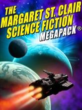 The Margaret St. Clair Science Fiction MEGAPACK®
