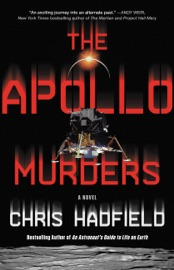 The Apollo Murders - Colonel Chris Hadfield by  Colonel Chris Hadfield PDF Download