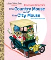 Richard Scarrys The Country Mouse And The City Mouse