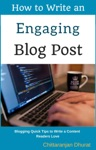 How To Write An Engaging Blog Post Blogging Quick Tips To Write A Content Readers Love