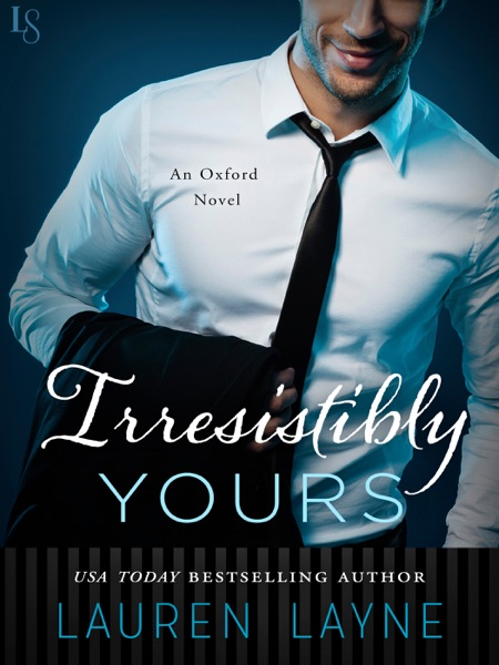 Irresistibly Yours - Lauren Layne book cover
