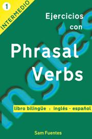 Ejercicios con Phrasal Verbs: Versión Bilingüe, Inglés-Español #1