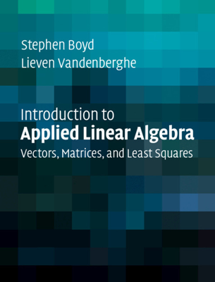 Introduction to Applied Linear Algebra - Stephen Boyd & Lieven Vandenberghe book