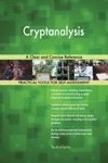 Cryptanalysis A Clear And Concise Reference