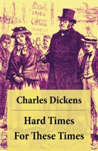 Hard Times: For These Times: Unabridged