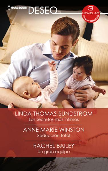 Los secretos más íntimos - Seducción total - Un gran equipo por Linda Thomas-Sundstrom, Anne Marie Winston & Rachel Bailey