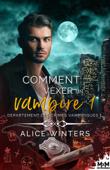 Download and Read Online Comment vexer un vampire