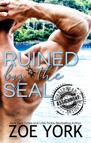Ruined by the SEAL - Zoe York - Zoe York