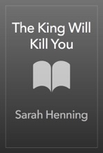 The King Will Kill You