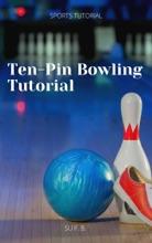 Ten-Pin Bowling Tutorial