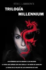 Trilogía Millennium Stieg Larsson: Los hombres que no amaban a las mujeres,  La chica que soñaba con una cerilla y un bidón de gasolina,  La reina en el palacio de las corrientes de aire.