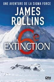 La Sixième Extinction - Une aventure de la Sigma Force PDF Download