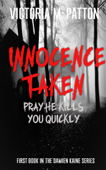Innocence Taken: Pray He Kills You Quickly