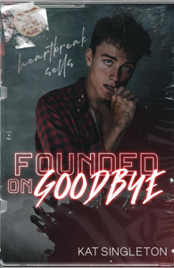 Founded on Goodbye