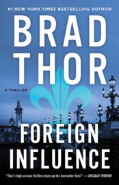 Foreign Influence - Brad Thor by  Brad Thor PDF Download