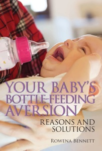 Your Baby's Bottle-feeding Aversion, Reasons and Solutions Book Cover