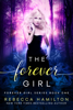 Rebecca Hamilton - The Forever Girl  artwork