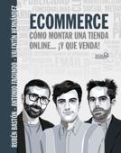 Ecommerce. Cómo montar una tienda online... ¡y que venda! Book Cover