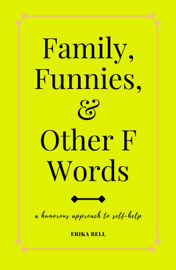 Family, Funnies, and Other F Words