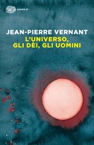 L'universo, gli dèi, gli uomini Book Cover