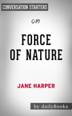 Force of Nature: A Novel by Jane Harper: Conversation Starters