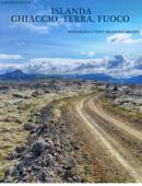 Islanda - Ghiaccio, terra, fuoco